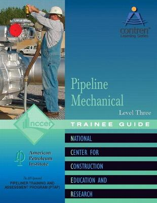 Pipeline Mechanical Level 3 Trainee Guide, Paperback by NCCER