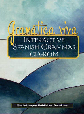 Gramatica viva Interactive Student Grammar CD-ROM by Mediatheque Publishers Services