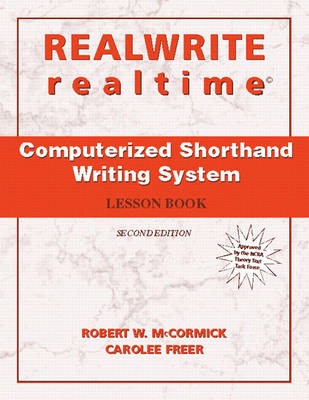 REALWRITE/realtime Computerized Shorthand Writing by Robert W. McCormick, Carolee Freer