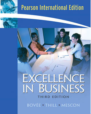 Excellence in Business International Edition by Courtland L. Bovee, John V. Thill, Michael H. Mescon