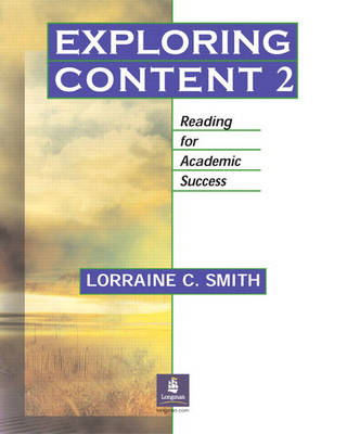 Exploring Content 2: Reading for Academic Success by Lorraine C. Smith