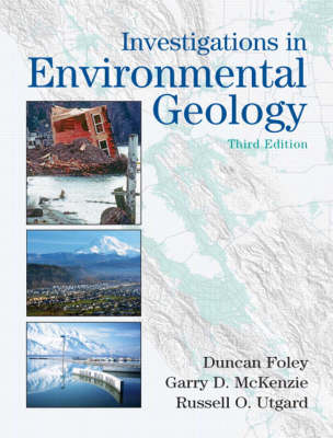 Investigations in Environmental Geology by Duncan D. Foley, Garry D. McKenzie, Russell O. Utgard