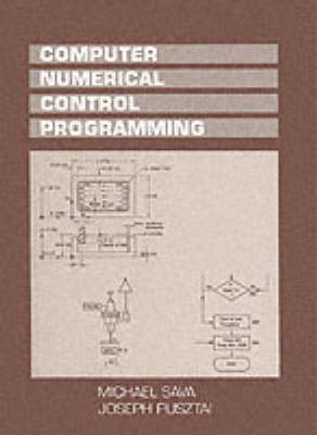 Computer Numerical Control Programming by Michael Sava