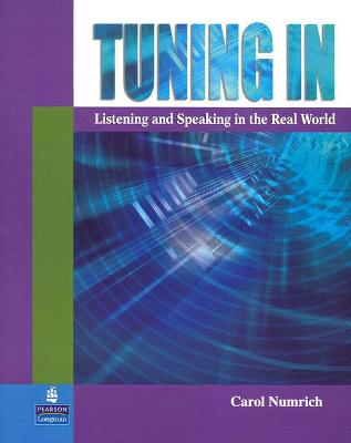 Tuning In: Listening and Speaking in the Real World by Carol Numrich