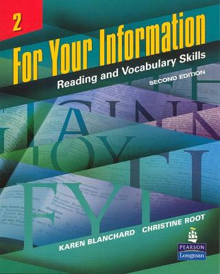 For Your Information 2: Reading and Vocabulary Skills by Karen Louise Blanchard, Christine Baker Root