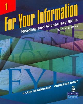For Your Information 1: Reading and Vocabulary Skills by Karen Louise Blanchard, Christine Baker Root