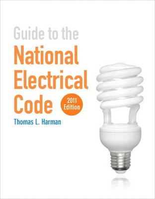 Guide to the National Electrical Code 2011 Edition by Thomas L. Harman