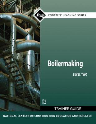 Boilermaking Level 2 Trainee Guide by NCCER