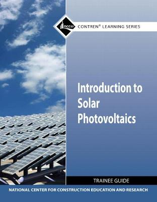 Introduction to Solar Photovoltaics TG module by NCCER