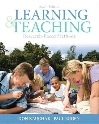 Learning and Teaching Research-Based Methods by Don Kauchak, Paul Eggen