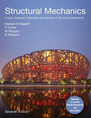 Structural Mechanics Loads, Analysis, Materials and Design of Structural Elements by Frank Durka, Hassan al Nageim, W. Morgan, David, Ph.D. Williams