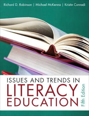Issues and Trends in Literacy Education by Richard D. Robinson, Kristin Conradi