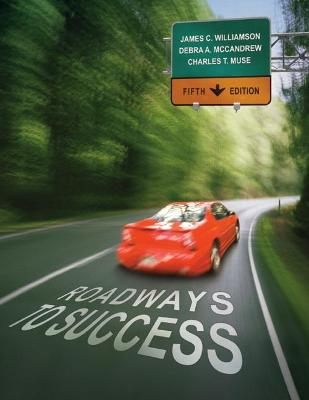 Roadways to Success by James C. Williamson, Debra A. McCandrew, Charles T., Sr., Ed.D. Muse