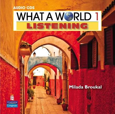 What a World Listening 1 Classroom Audio CD by Milada Broukal