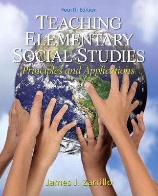 Teaching Elementary Social Studies Principles and Applications by James J. Zarrillo