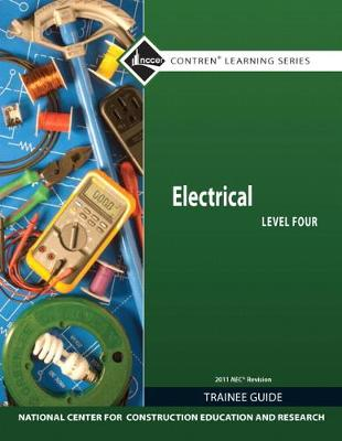 Electrical Level 4 Trainee Guide, 2011 NEC Revision, Paperback by NCCER