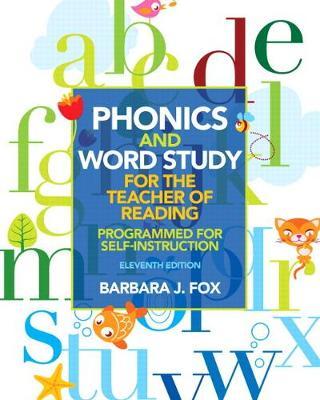 Phonics and Word Study for the Teacher of Reading Programmed for Self-Instruction by Barbara J. Fox