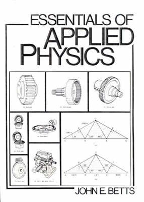 Essentials of Applied Physics by John Betts