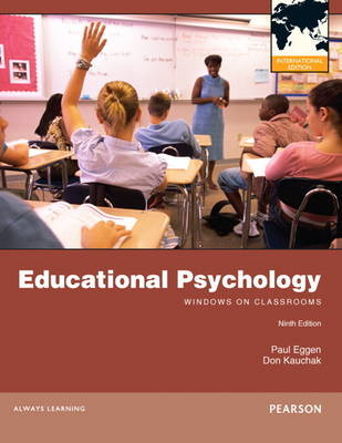 Educational Psychology Windows on Classrooms: International Edition by Paul Eggen, Don Kauchak