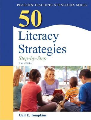50 Literacy Strategies Step-by-Step by Gail E. Tompkins