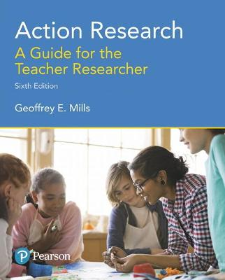Action Research A Guide for the Teacher Researcher by Geoffrey E. Mills
