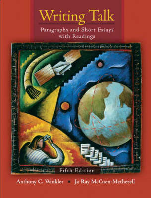 Writing Talk Paragraphs and Short Essays with Readings by Anthony C. Winkler, Jo Ray McCuen-Matherell