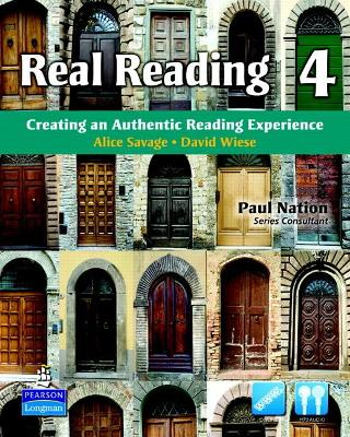 Real Reading 4: Creating an Authentic Reading Experience (mp3 files included) by Alice Savage, David Wiese