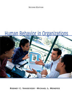 Human Behavior in Organizations by Rodney C. Vandeveer, Michael L. Menefee