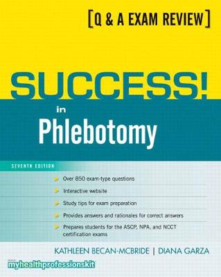 Success! in Phlebotomy by Kathleen Becan-McBride, Diana Garza