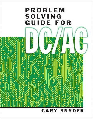 Problem Solving Guide for DC/AC by Gary Snyder
