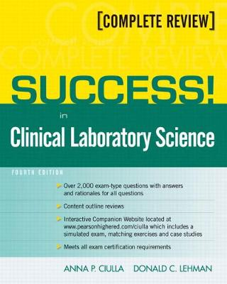 SUCCESS! in Clinical Laboratory Science by Anna P. Ciulla, Donald C. Lehman