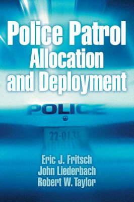 Police Patrol Allocation and Deployment by John Liederbach, Robert W. Taylor, Eric J. Fritsch, Melinda Caeti