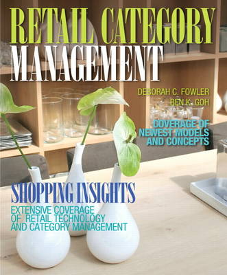 Retail Category Management by Deborah Fowler, Ben Goh