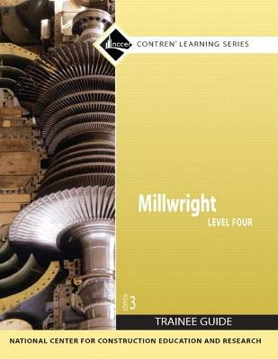Millwright Level 4 Trainee Guide, Paperback by NCCER