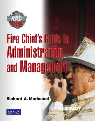 Fire Chief's Guide to Administration and Management by Richard Marinucci