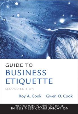 Guide to Business Etiquette by Gwen O Cook
