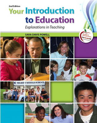 Your Introduction to Education Explorations in Teaching by Sara Davis Powell