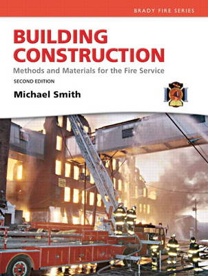 Building Construction Methods and Materials for the Fire Service by Michael Smith