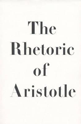 The Rhetoric of Aristotle by Cooper