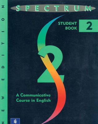 Spectrum Spectrum 2: A Communicative Course in English, Level 2 Communicative Course in English by Donald R. H. Byrd
