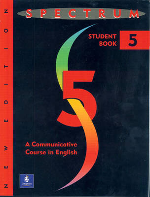 Spectrum 5: A Communicative Course in English, Level 5 by Donald R. H. Byrd