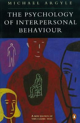 The Psychology of Interpersonal Behaviour by Michael Argyle