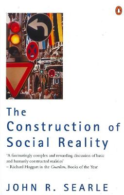 The Construction of Social Reality by John R. Searle