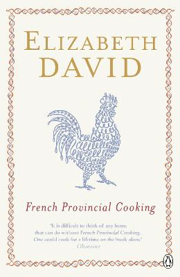 French Provincial Cooking by Elizabeth David, Juliet Renny