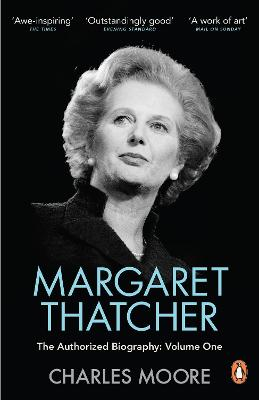 Margaret Thatcher Not for Turning The Authorized Biography by Charles Moore