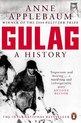 Gulag A History of the Soviet Camps by Anne Applebaum