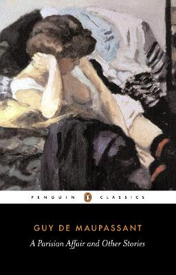 A Parisian Affair and Other Stories by Guy de Maupassant