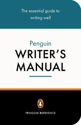 The Penguin Writer's Manual by Martin H. Manser, Stephen Curtis