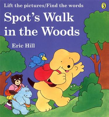 Spot's Walk in the Woods by Eric Hill
