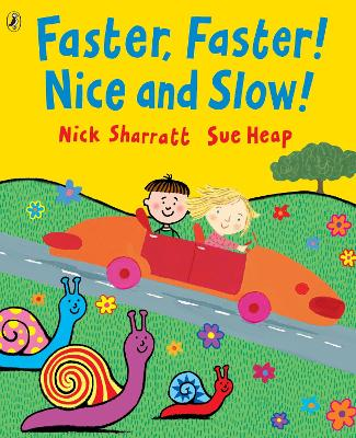 Faster, Faster, Nice and Slow by Nick Sharratt, Sue Heap